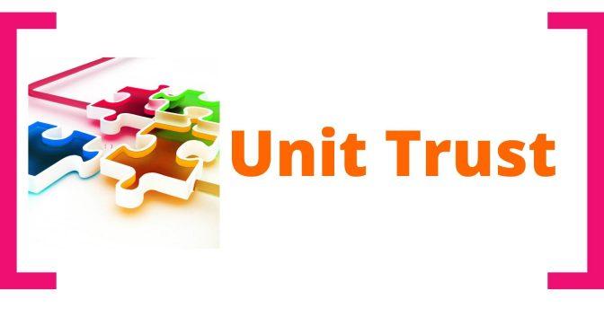 Unit Trust – Apa Yang Anda Perlu Tahu?